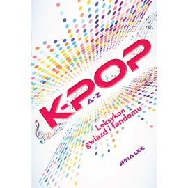K-POP. A do Z. Leksykon...